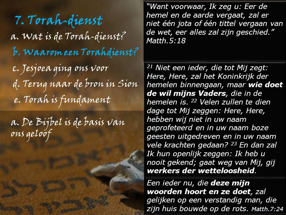 7. Torah-dienst a. De Bijbel is de basis van ons geloof a.