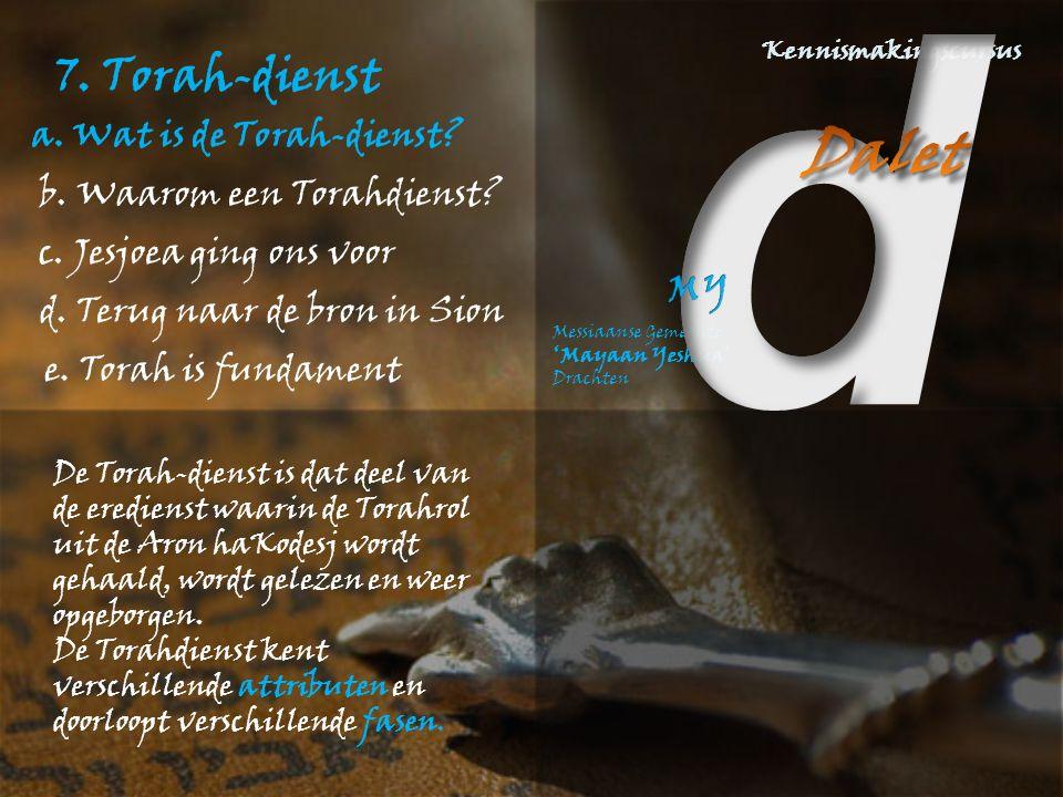 7.Torah-dienst a. De Bijbel is de basis van ons geloof a.