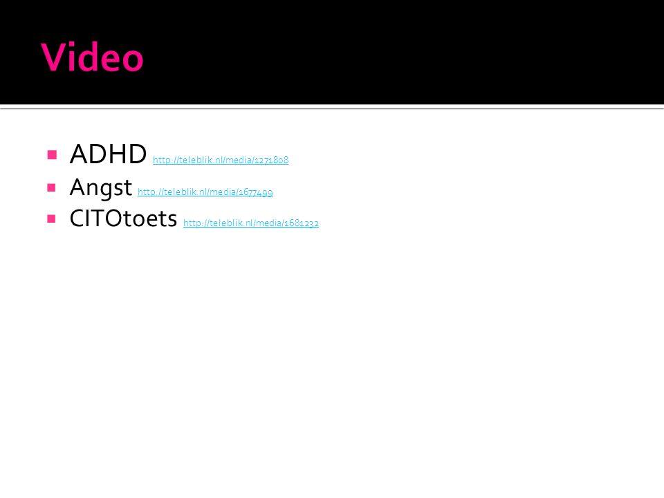  ADHD http://teleblik.nl/media/1271808 http://teleblik.nl/media/1271808  Angst http://teleblik.nl/media/1677499 http://teleblik.nl/media/1677499  C