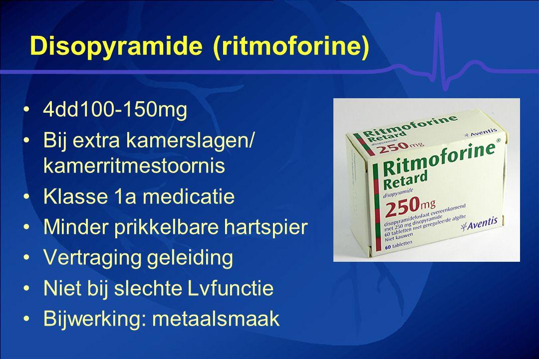 Disopyramide (ritmoforine) 4dd100-150mg Bij extra kamerslagen/ kamerritmestoornis Klasse 1a medicatie Minder prikkelbare hartspier Vertraging geleidin