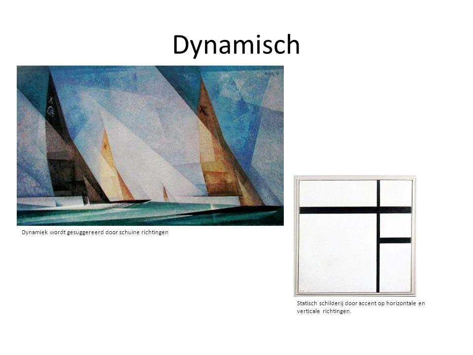 Dynamisch Dynamiek wordt gesuggereerd door schuine richtingen Statisch schilderij door accent op horizontale en verticale richtingen.