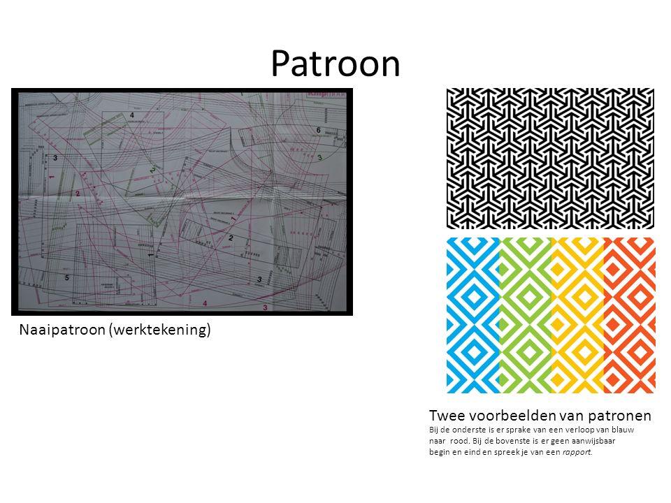 Patroon Naaipatroon (werktekening) Twee voorbeelden van patronen Bij de onderste is er sprake van een verloop van blauw naar rood. Bij de bovenste is