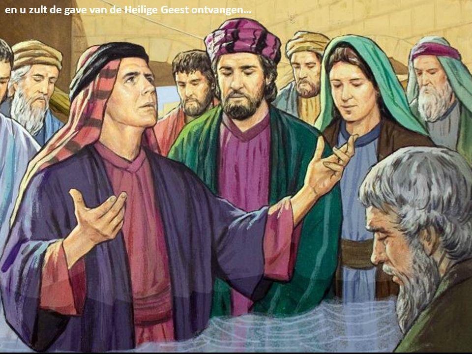 en u zult de gave van de Heilige Geest ontvangen…