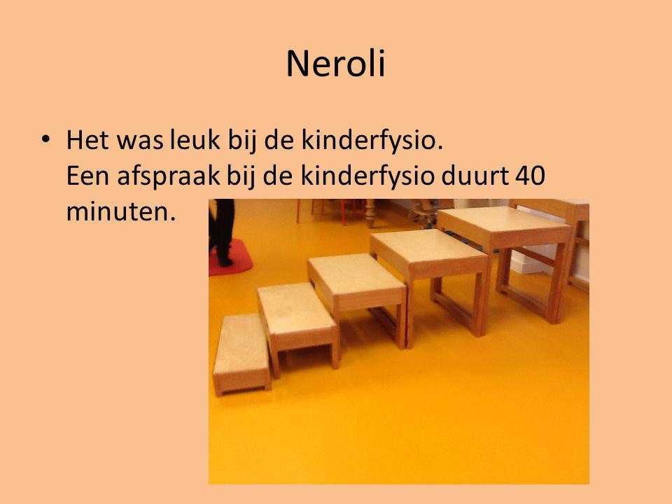 Neroli Het was leuk bij de kinderfysio. Een afspraak bij de kinderfysio duurt 40 minuten.