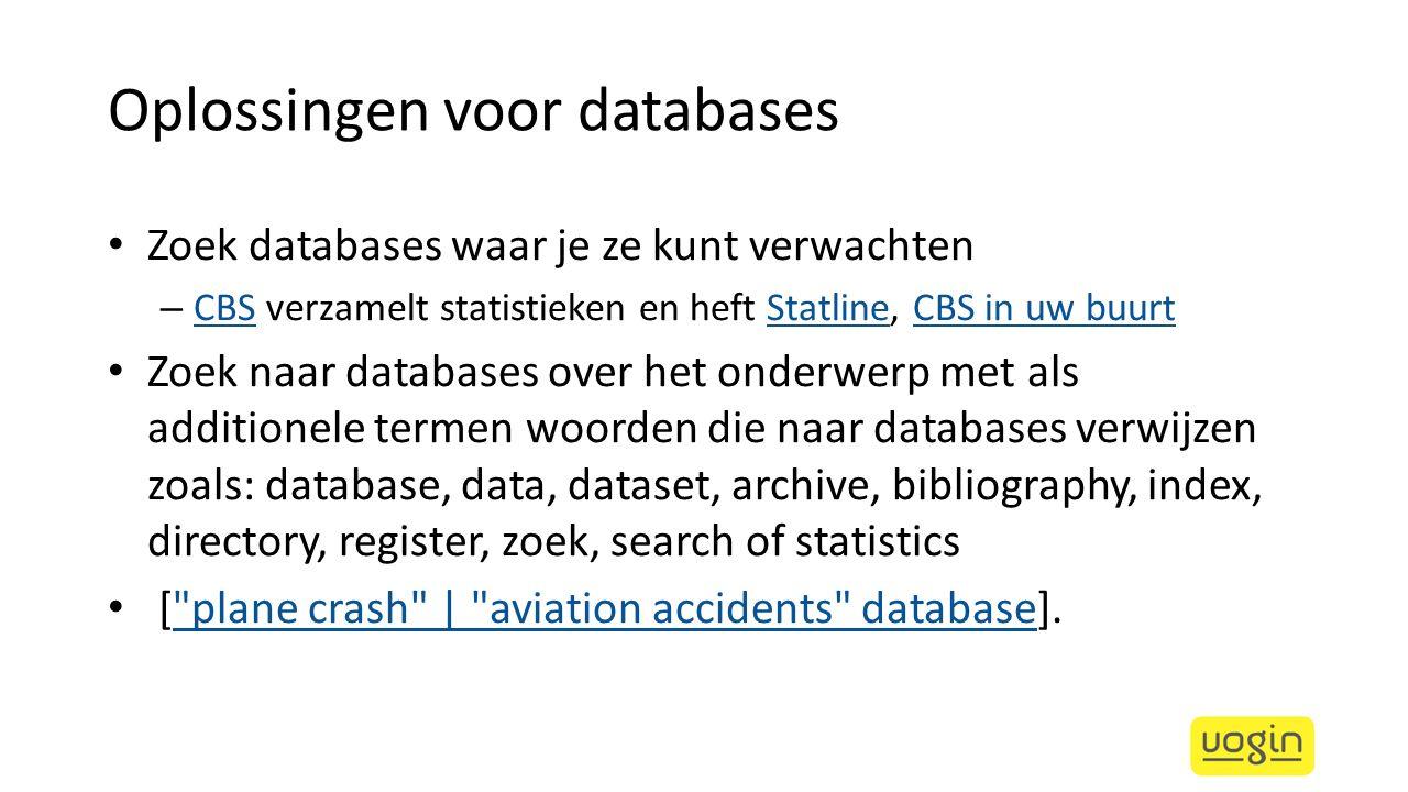 Oplossingen voor databases Zoek databases waar je ze kunt verwachten – CBS verzamelt statistieken en heft Statline, CBS in uw buurt CBSStatlineCBS in