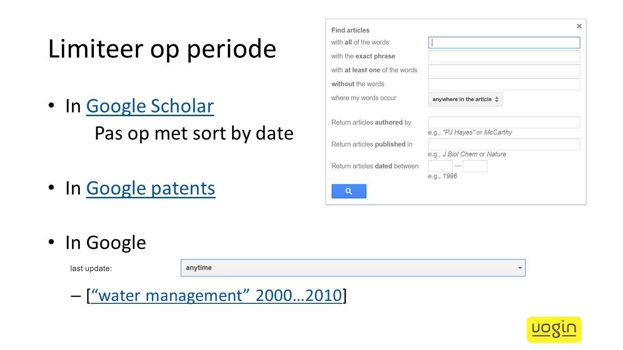 """Limiteer op periode In Google ScholarGoogle Scholar Pas op met sort by date In Google patentsGoogle patents In Google – [""""water management"""" 2000…2010]"""