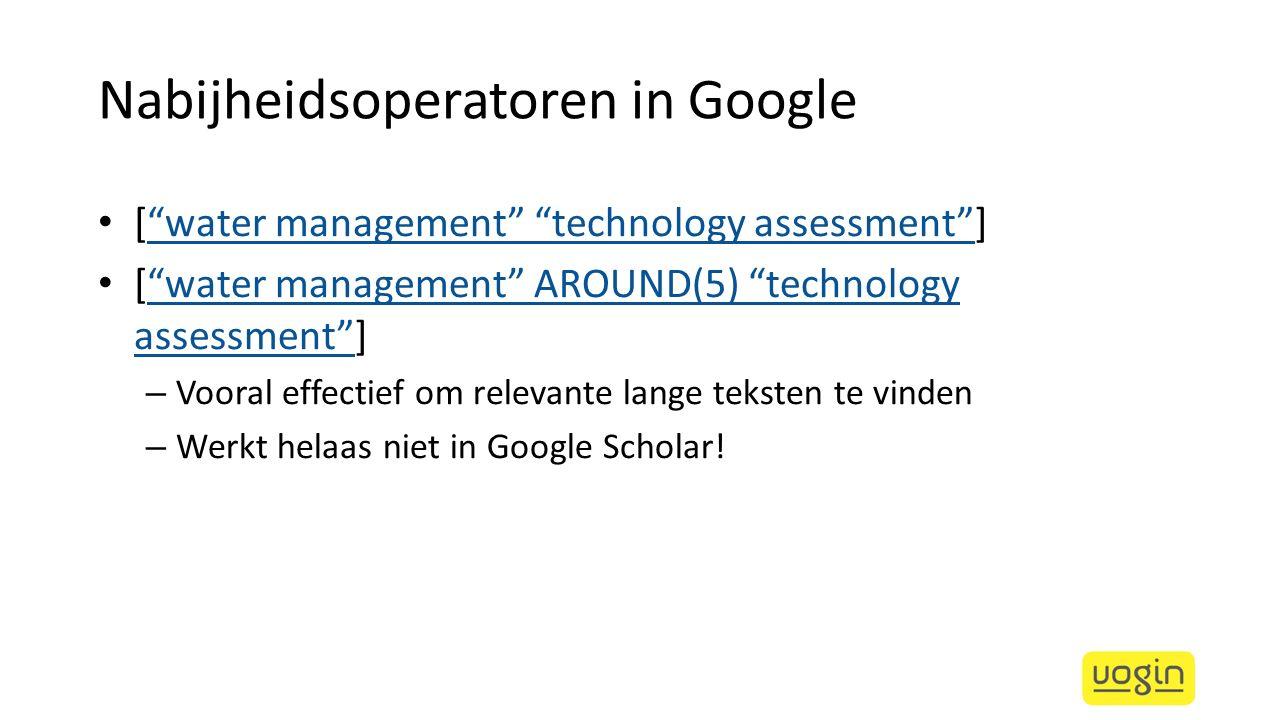 "Nabijheidsoperatoren in Google [""water management"" ""technology assessment""]""water management"" ""technology assessment"" [""water management"" AROUND(5) ""t"