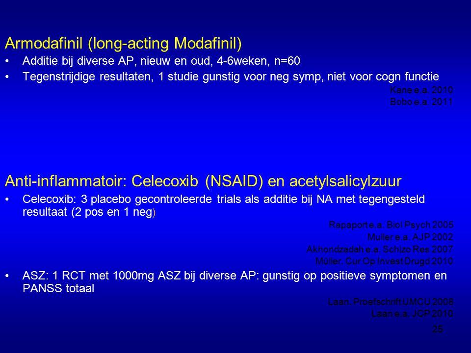 Armodafinil (long-acting Modafinil) Additie bij diverse AP, nieuw en oud, 4-6weken, n=60 Tegenstrijdige resultaten, 1 studie gunstig voor neg symp, niet voor cogn functie Kane e.a.