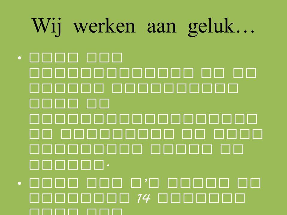 Woensdag 14 oktober 2015 Knutselwerkjes ophangen in de geluksboom Filosoferen over geluk Wensen / … op klavertjes 4 schrijven of tekenen Kleuters gaan naar het WZC St.