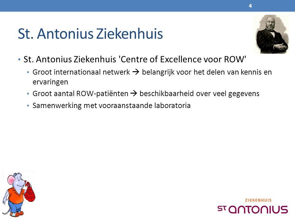 St. Antonius Ziekenhuis St. Antonius Ziekenhuis 'Centre of Excellence voor ROW' Groot internationaal netwerk  belangrijk voor het delen van kennis en