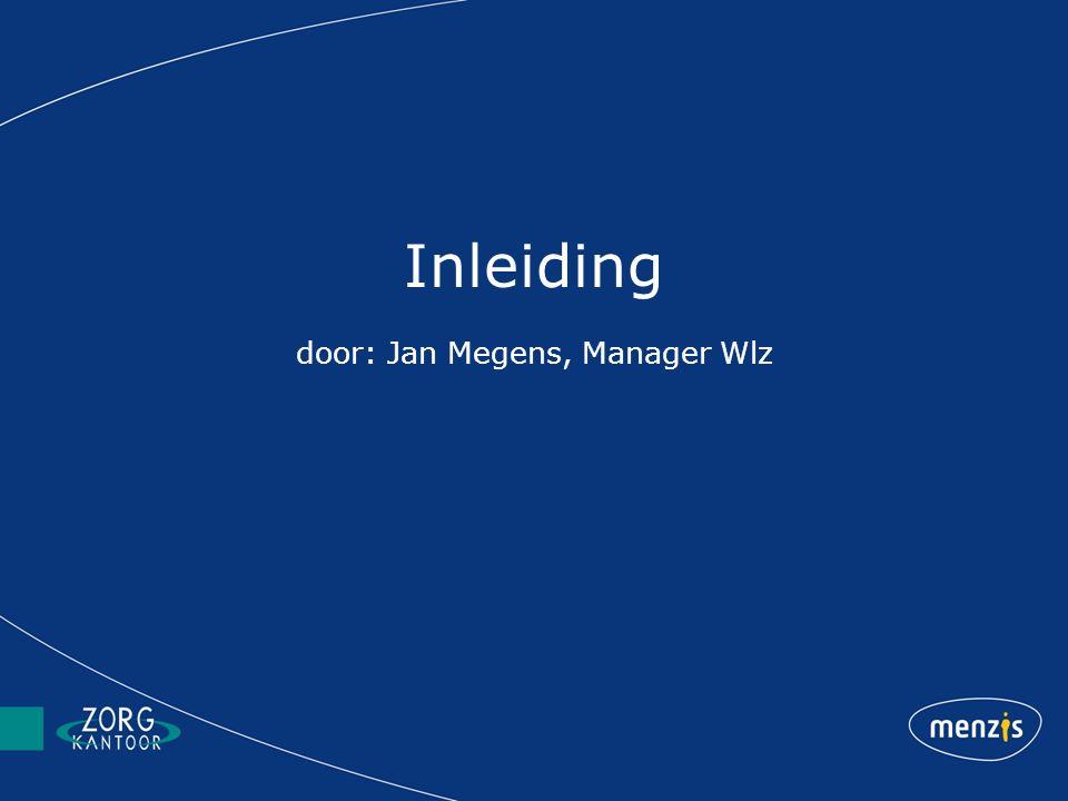 Inleiding door: Jan Megens, Manager Wlz