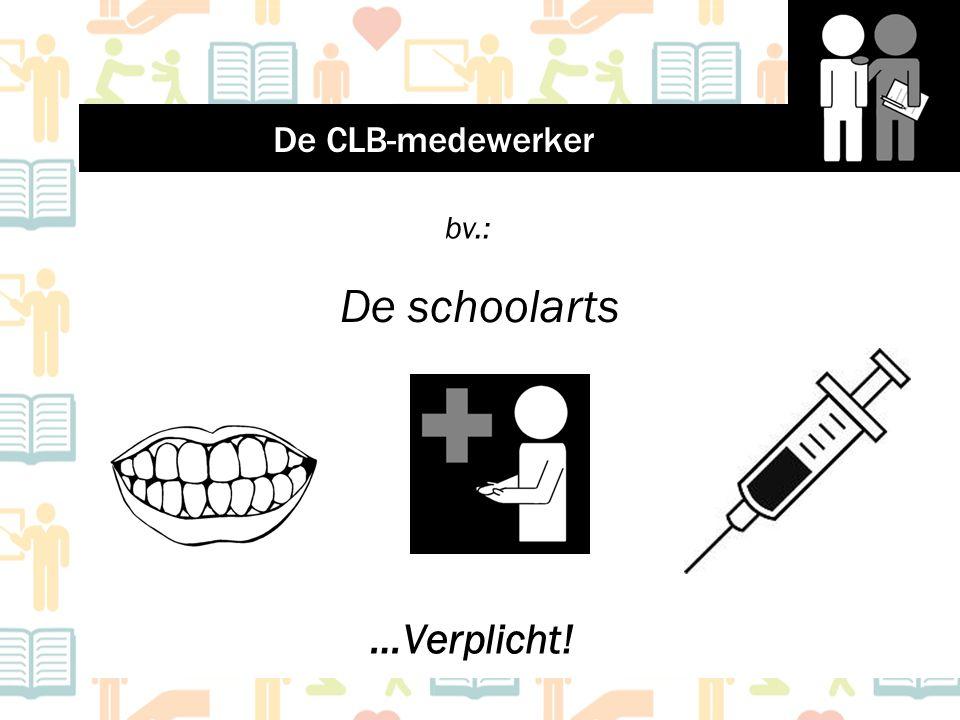 De schoolarts bv.: …Verplicht! De CLB-medewerker