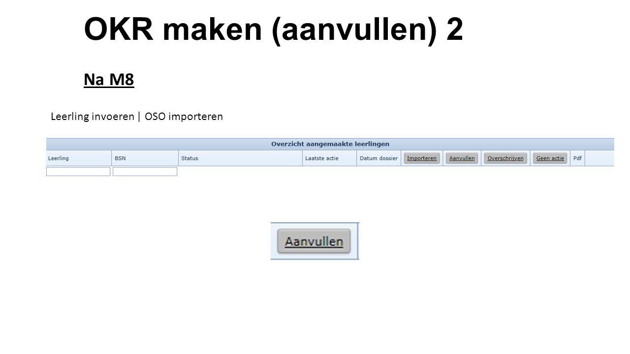 OKR maken (aanvullen) 2 Na M8 Leerling invoeren | OSO importeren