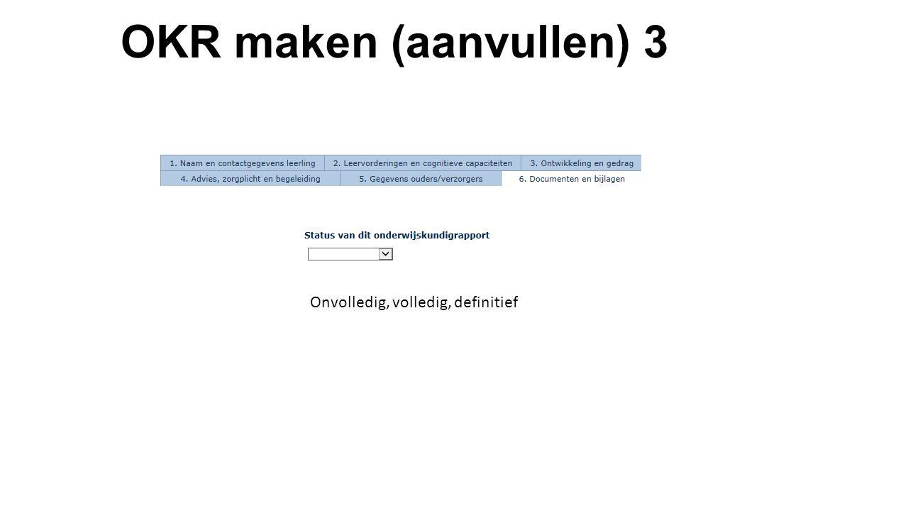 OKR maken (aanvullen) 3 Onvolledig, volledig, definitief