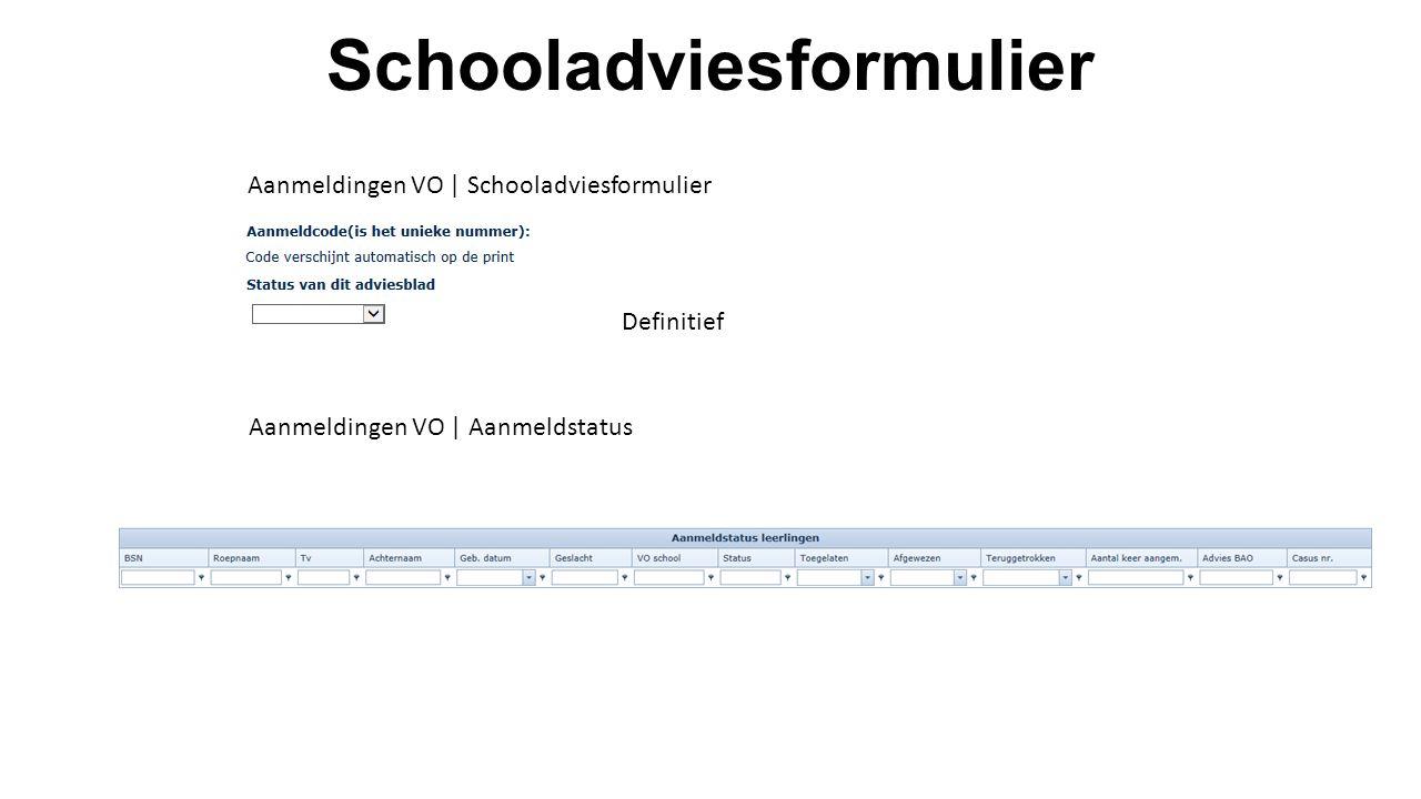 Schooladviesformulier Aanmeldingen VO | Schooladviesformulier Aanmeldingen VO | Aanmeldstatus Definitief