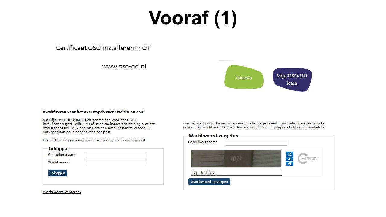 Vooraf (1) Certificaat OSO installeren in OT www.oso-od.nl