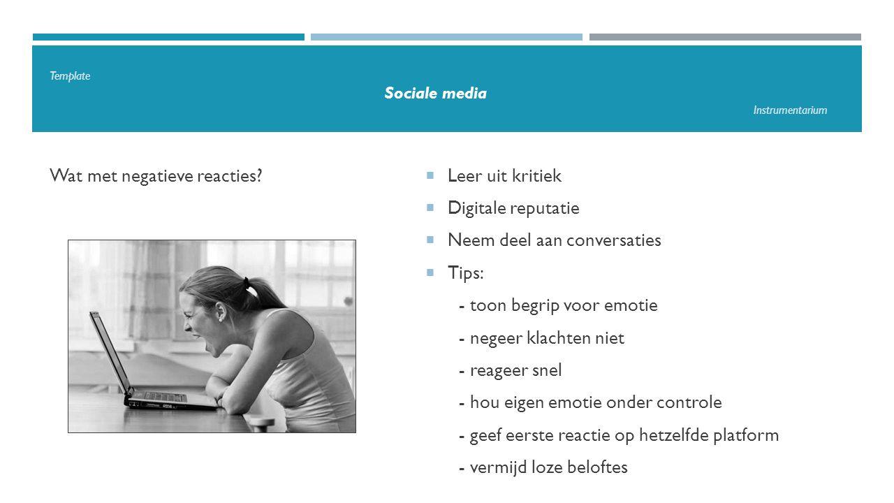 Template Sociale media Instrumentarium Wat met negatieve reacties.