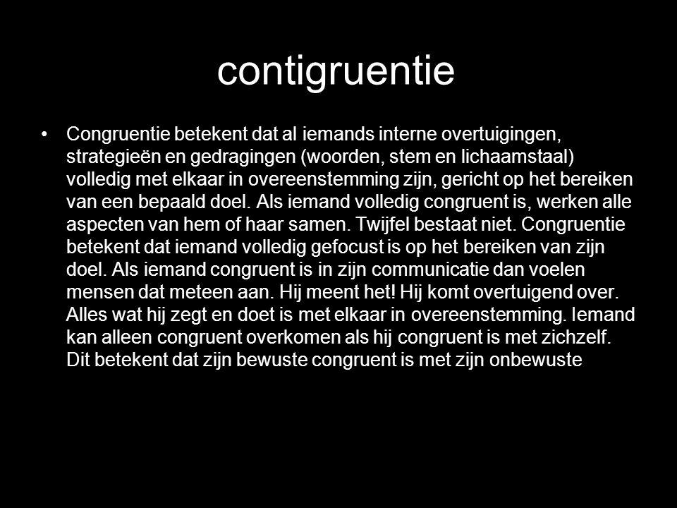 contigruentie Congruentie betekent dat al iemands interne overtuigingen, strategieën en gedragingen (woorden, stem en lichaamstaal) volledig met elkaar in overeenstemming zijn, gericht op het bereiken van een bepaald doel.