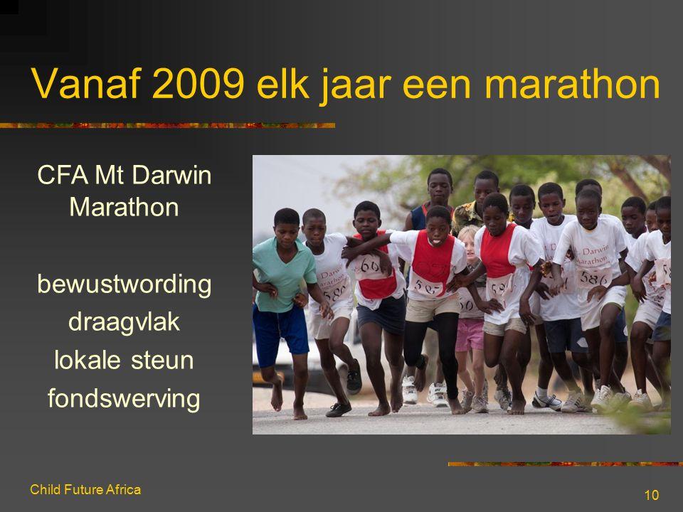 Child Future Africa 10 Vanaf 2009 elk jaar een marathon CFA Mt Darwin Marathon bewustwording draagvlak lokale steun fondswerving