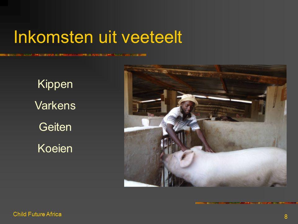 Child Future Africa 8 Inkomsten uit veeteelt Kippen Varkens Geiten Koeien