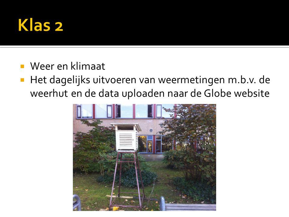  Weer en klimaat  Het dagelijks uitvoeren van weermetingen m.b.v.