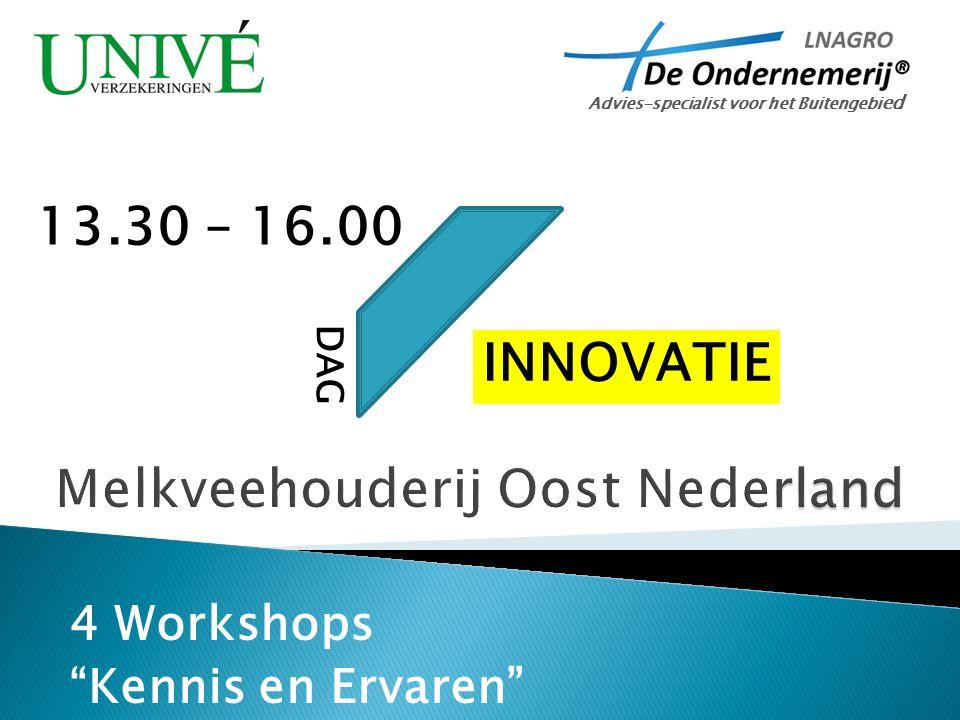 4 Workshops Kennis en Ervaren Advies-specialist voor het Buitengebi ed DAG INNOVATIE 13.30 – 16.00