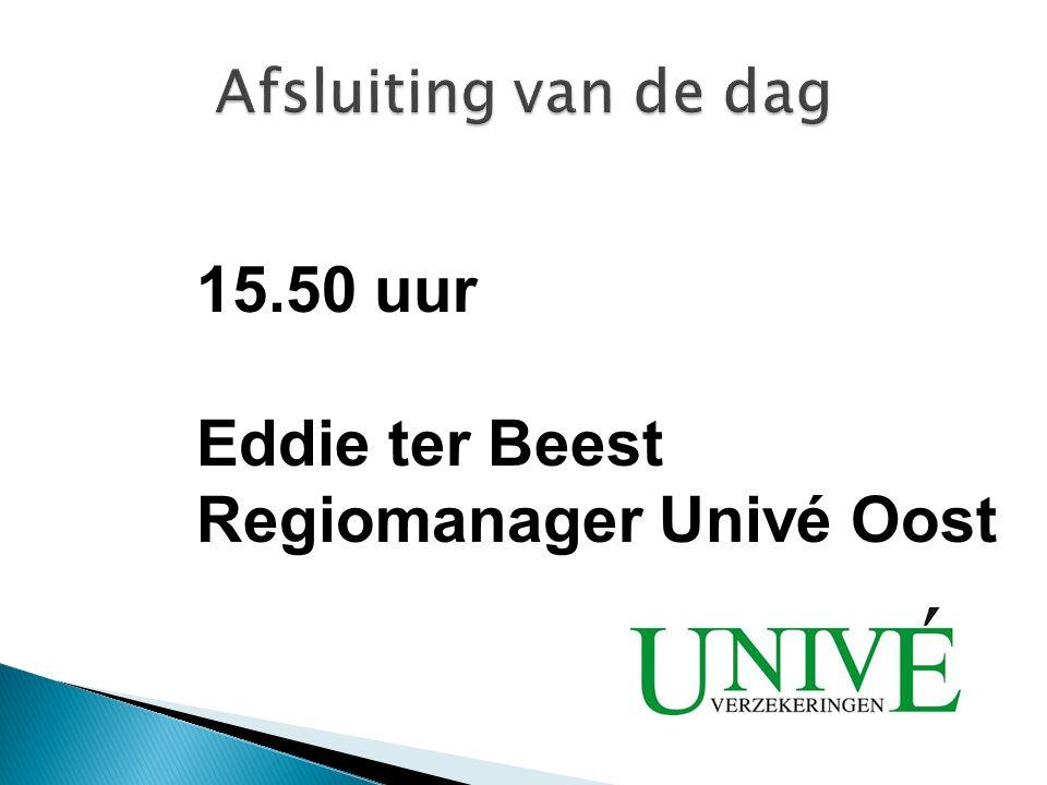 15.50 uur Eddie ter Beest Regiomanager Univé Oost