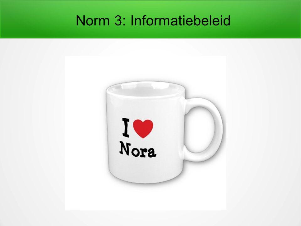Norm 3: Informatiebeleid