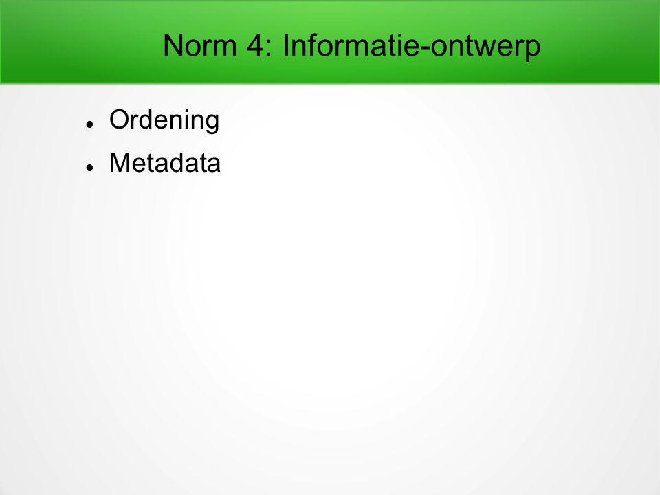 Norm 5: Informatiesysteem Duurzaamheid Toegankelijkheid Authenticiteit