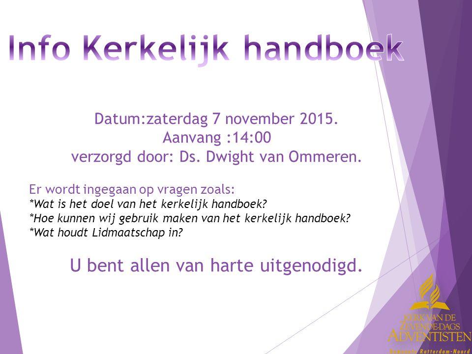Datum:zaterdag 7 november 2015. Aanvang :14:00 verzorgd door: Ds.