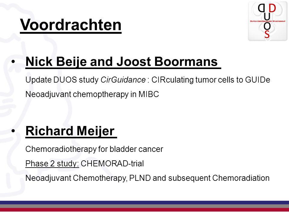 Voordrachten Nick Beije and Joost Boormans Update DUOS study CirGuidance : CIRculating tumor cells to GUIDe Neoadjuvant chemoptherapy in MIBC Richard