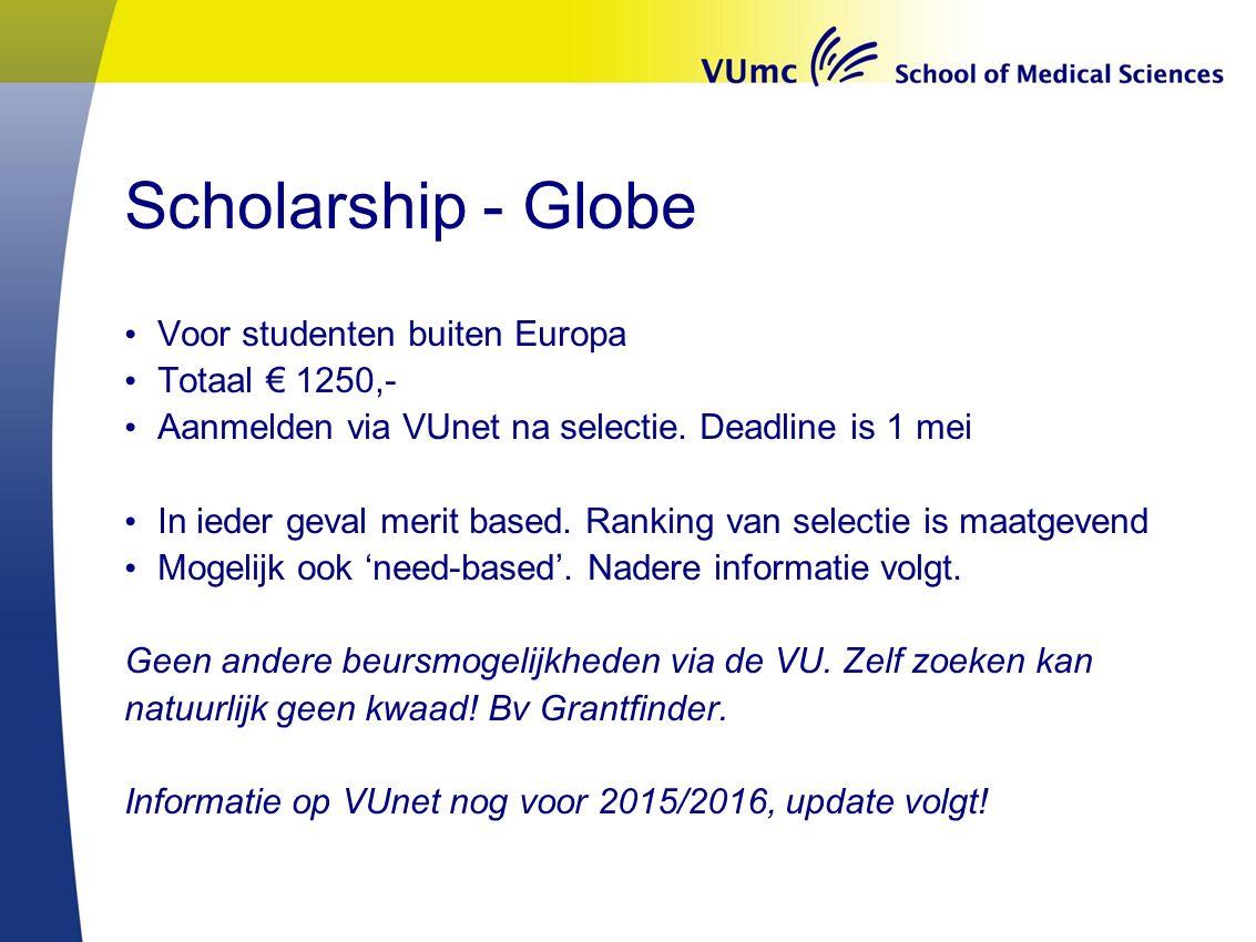 Scholarship - Globe Voor studenten buiten Europa Totaal € 1250,- Aanmelden via VUnet na selectie. Deadline is 1 mei In ieder geval merit based. Rankin