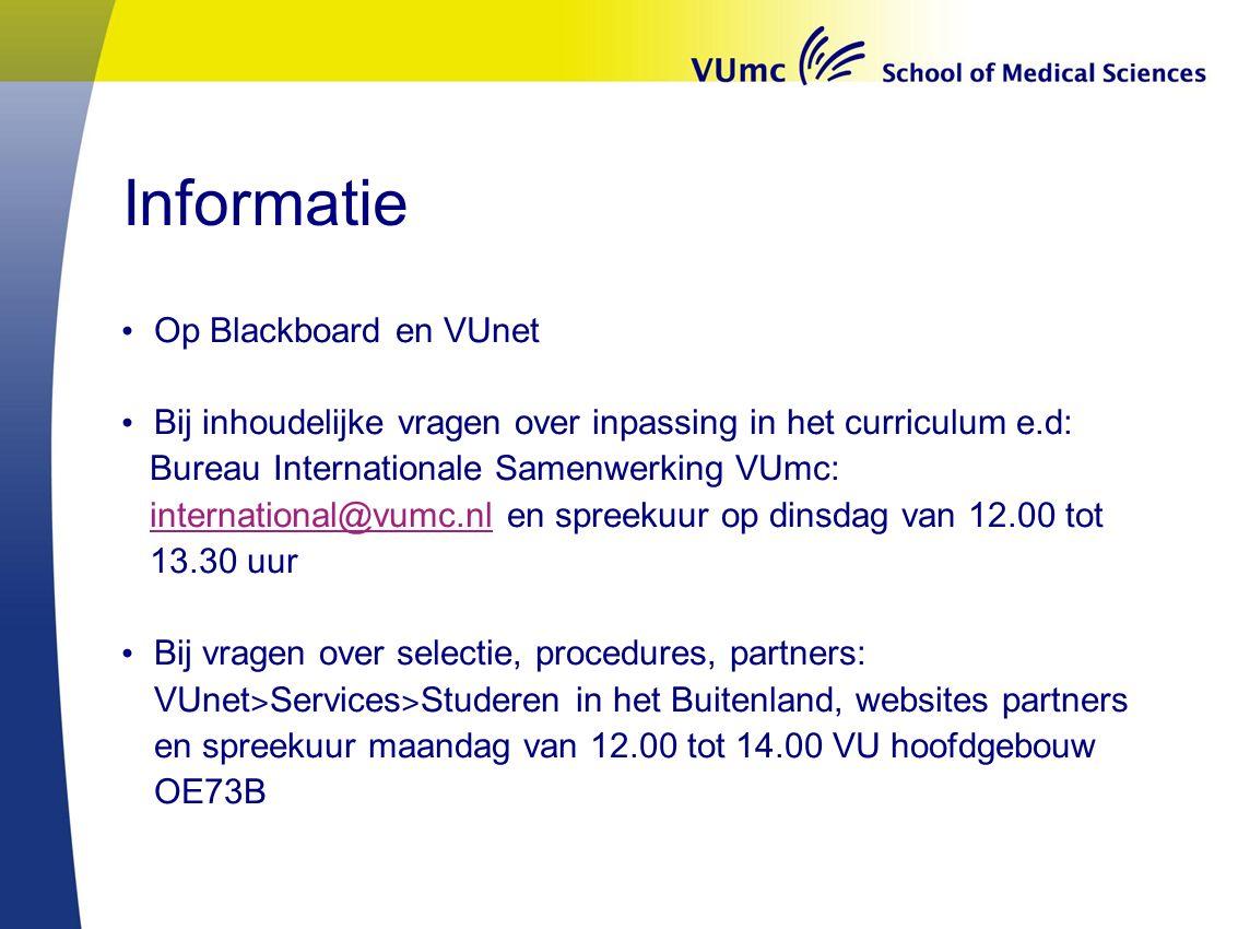 Informatie Op Blackboard en VUnet Bij inhoudelijke vragen over inpassing in het curriculum e.d: Bureau Internationale Samenwerking VUmc: international