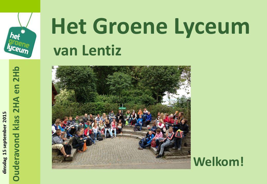 Ouderavond klas 2HA en 2Hb dinsdag 15 september 2015 Het Groene Lyceum Programma: Hoe gaat het de eerste weken.