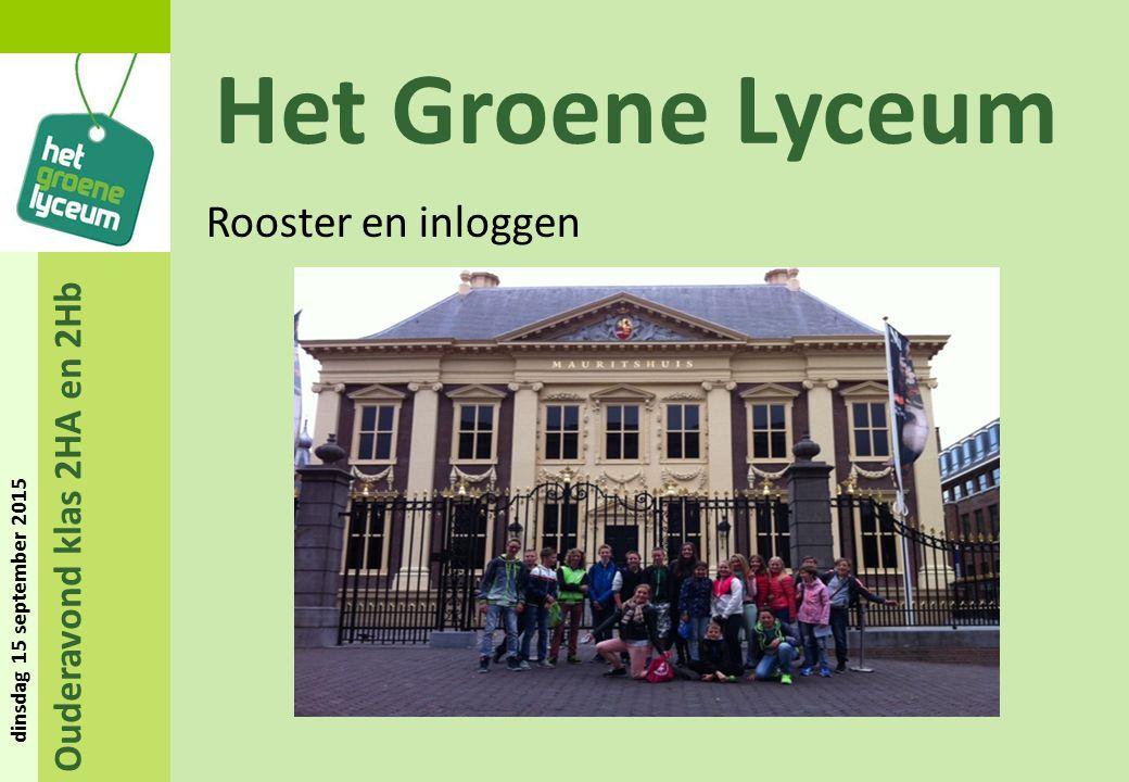 Ouderavond klas 2HA en 2Hb dinsdag 15 september 2015 Het Groene Lyceum Rooster en inloggen