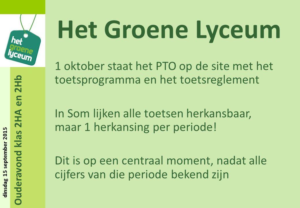 Ouderavond klas 2HA en 2Hb dinsdag 15 september 2015 Het Groene Lyceum 1 oktober staat het PTO op de site met het toetsprogramma en het toetsreglement In Som lijken alle toetsen herkansbaar, maar 1 herkansing per periode.