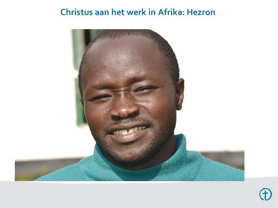 Christus aan het werk in Afrika: Hezron