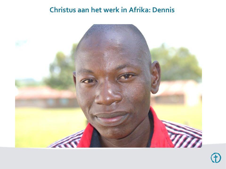 Christus aan het werk in Afrika: Dennis