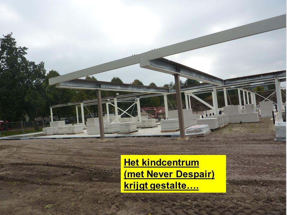 Het kindcentrum (met Never Despair) krijgt gestalte….
