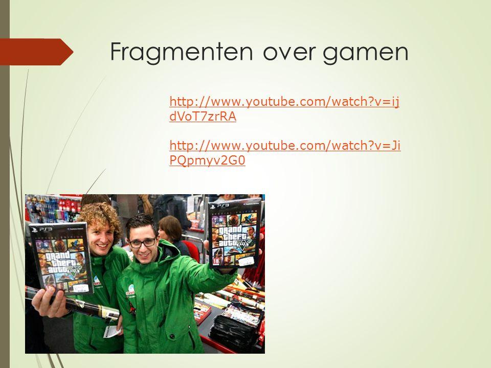Fragmenten over gamen http://www.youtube.com/watch?v=ij dVoT7zrRA http://www.youtube.com/watch?v=Ji PQpmyv2G0