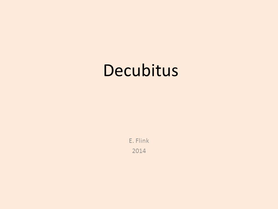 Decubitus E. Flink 2014