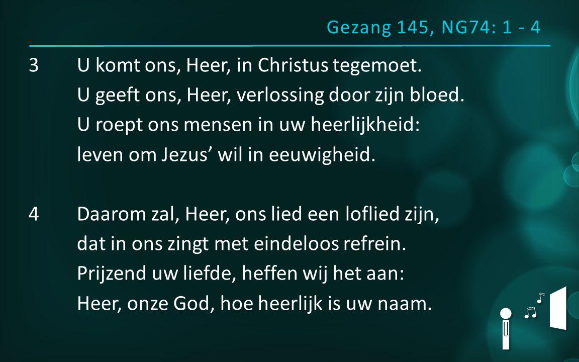 3U komt ons, Heer, in Christus tegemoet. U geeft ons, Heer, verlossing door zijn bloed.