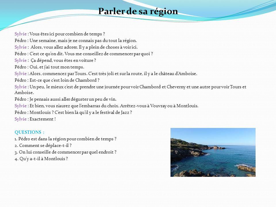 Parler de ses origines & de sa région Claude : Vous êtes d'où .