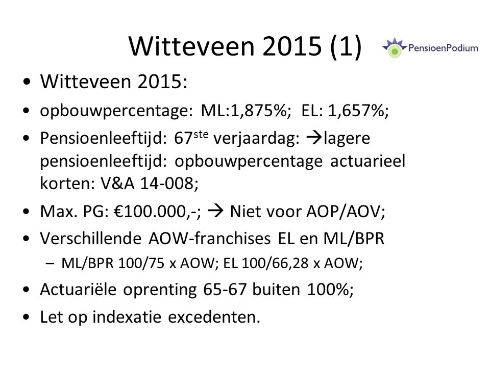 Toekomst E.B (3) Opbouwfase: –OBR: % loon (max.€ 100.000,-) -/- AOW-franchise t.l.v.