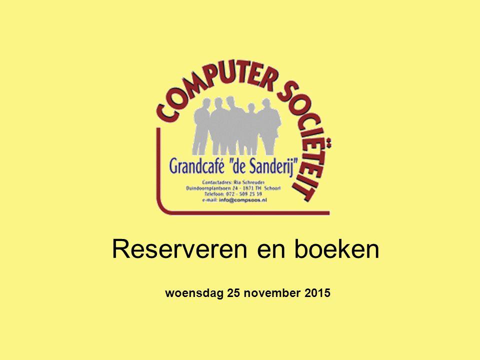 Reserveren en boeken woensdag 25 november 2015