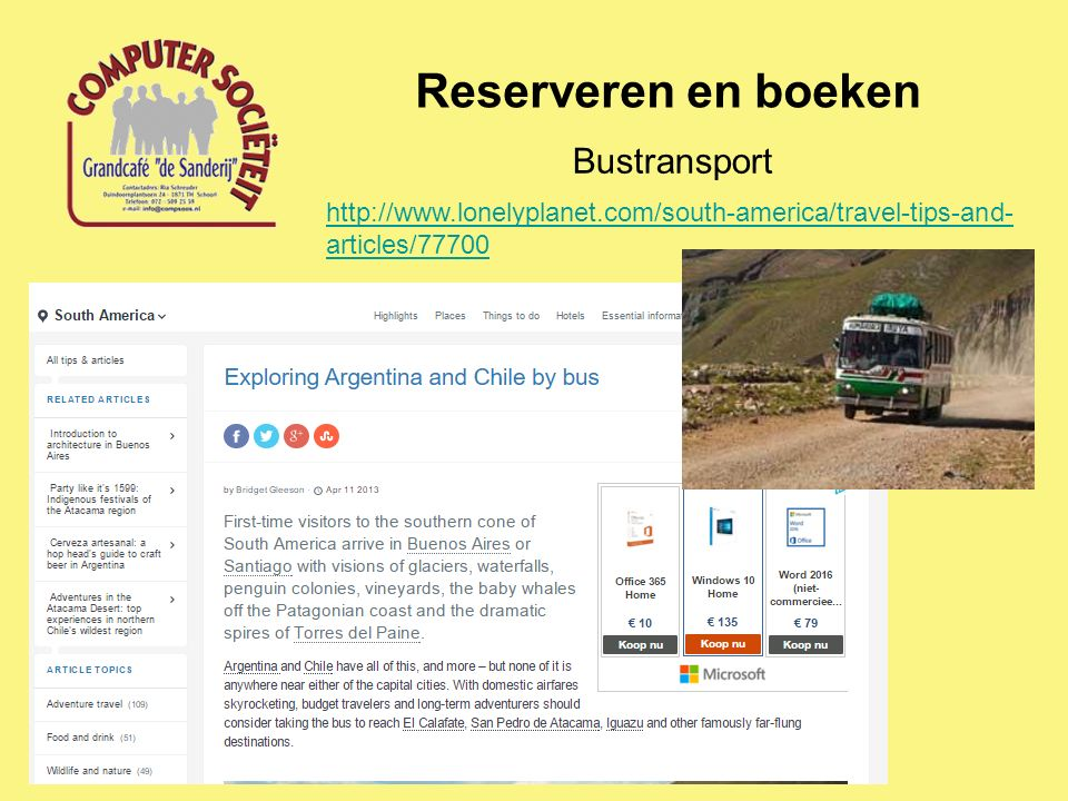 Reserveren en boeken Bustransport http://www.lonelyplanet.com/south-america/travel-tips-and- articles/77700