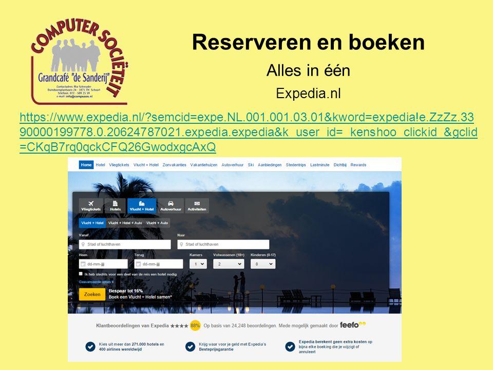 Reserveren en boeken Alles in één https://www.expedia.nl/?semcid=expe.NL.001.001.03.01&kword=expedia!e.ZzZz.33 90000199778.0.20624787021.expedia.exped
