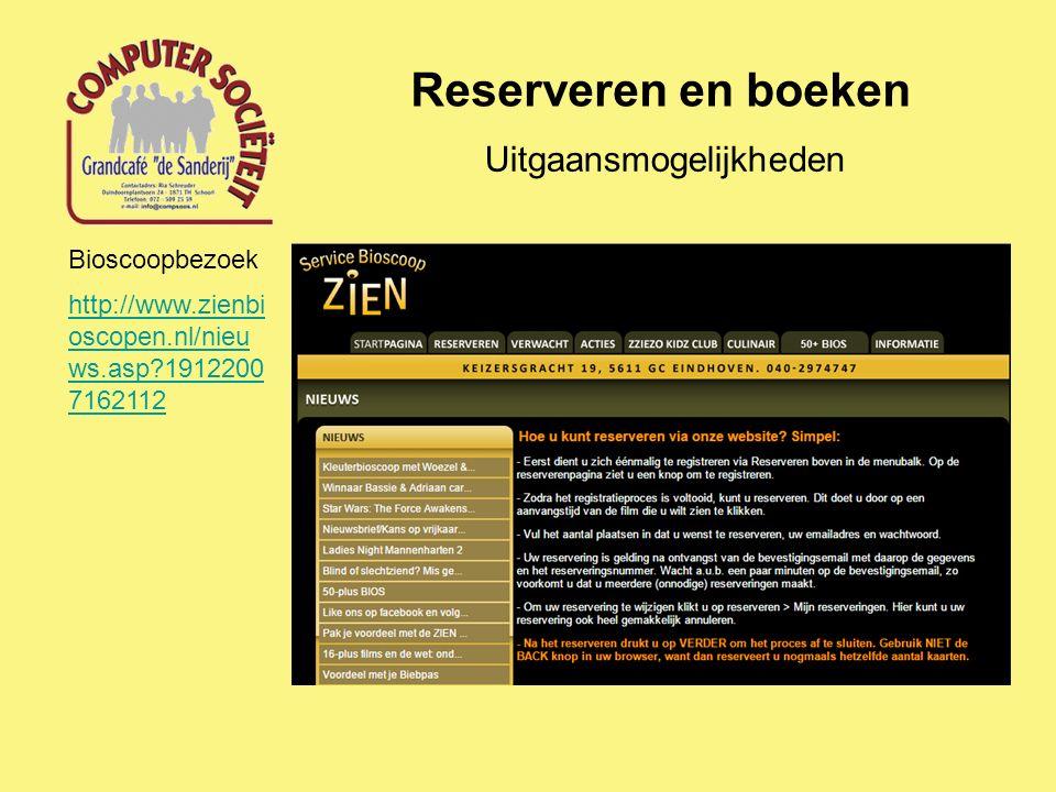 Reserveren en boeken Uitgaansmogelijkheden http://www.zienbi oscopen.nl/nieu ws.asp?1912200 7162112 Bioscoopbezoek