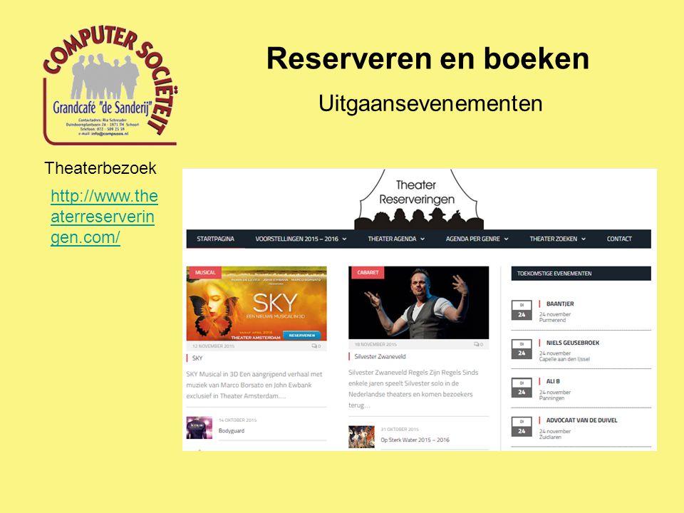 Reserveren en boeken Uitgaansevenementen Theaterbezoek http://www.the aterreserverin gen.com/