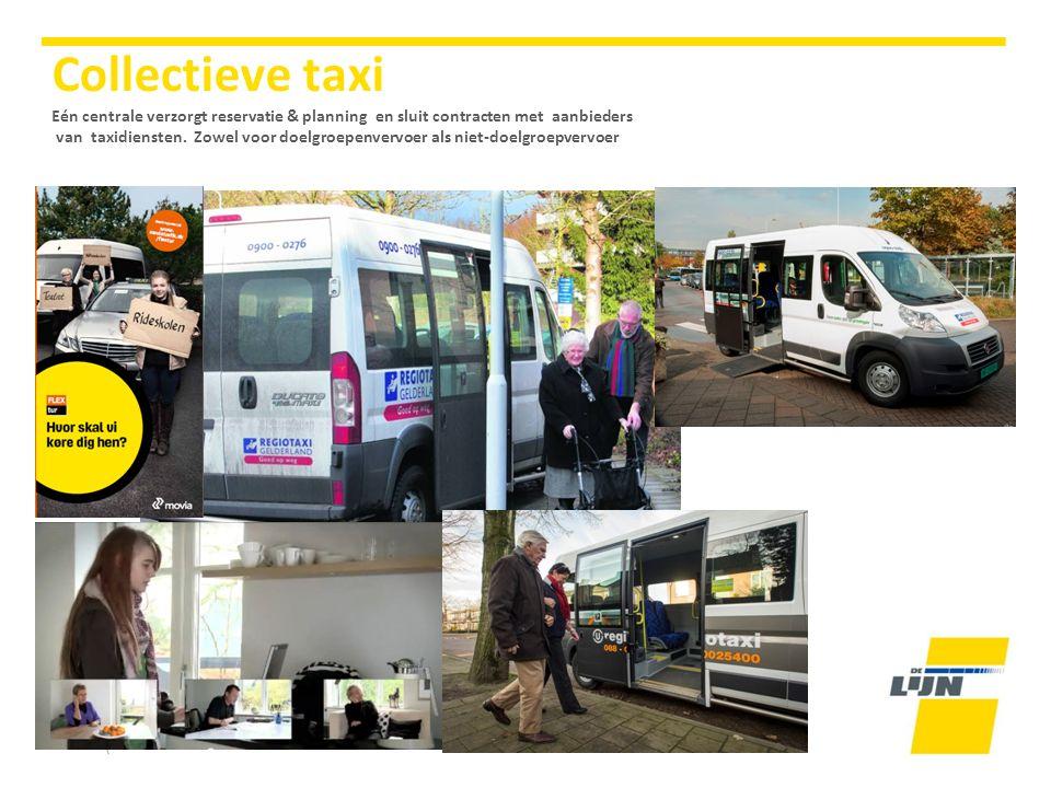 Collectieve taxi Eén centrale verzorgt reservatie & planning en sluit contracten met aanbieders van taxidiensten.